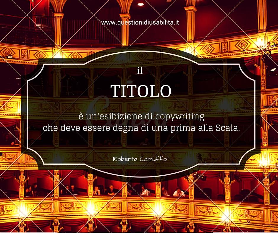 Il titolo è una esibizione di copywriting che deve essere degna di una prima alla Scala.