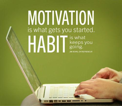 le motivazioni ti fanno partire, l'abitudine ti fa continuare, citazione